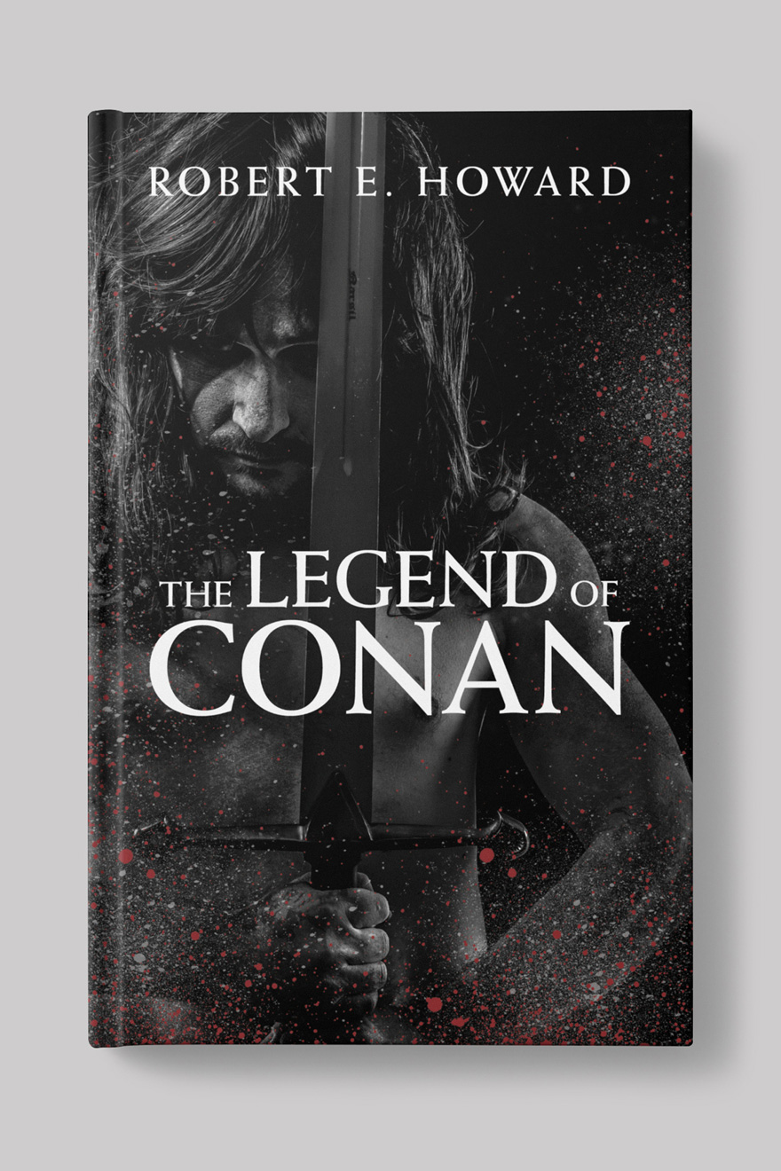 Front of the book cover to The Legend of Conan, showing a the torso of a muscular man holding a sword, with splatters of blood