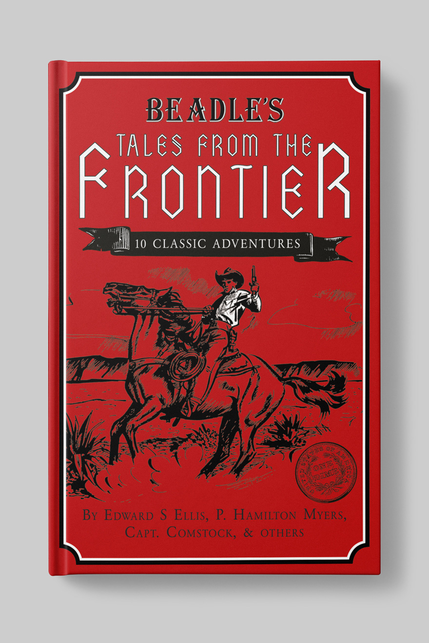Front of book cover for Beadle's Wild West Tales with the original title, Tales of From the Frontier, showing a retro illustration of a cowboy on horseback against a red background