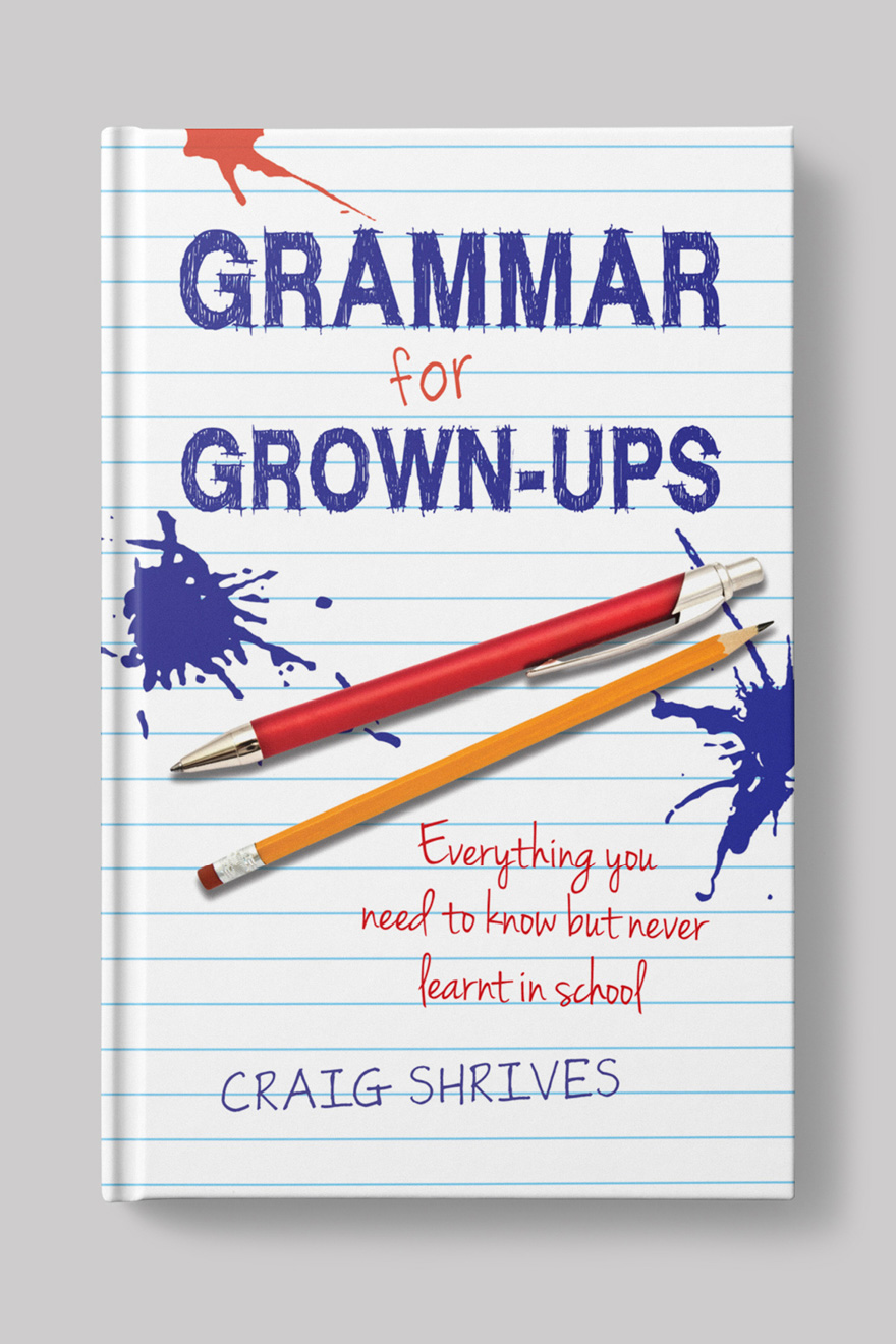 Front of the book cover for a book club edition of Grammar Rules with a new title. This cover features a lined paper background, ink splashes and hand drawn typefaces.